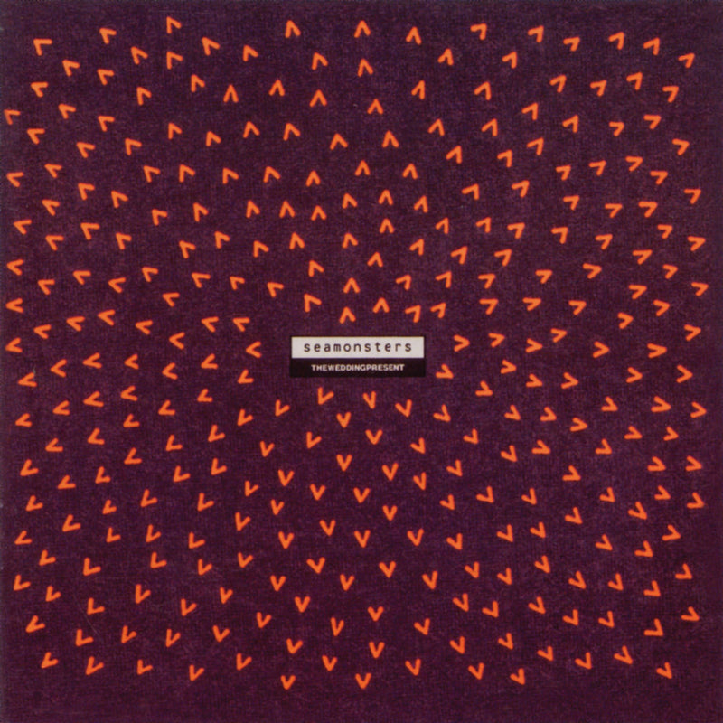 Wedding Present - Seamonsters