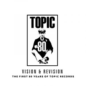 Various Artists - Topic Records Vision & Revision 1st 80 Years 2LP