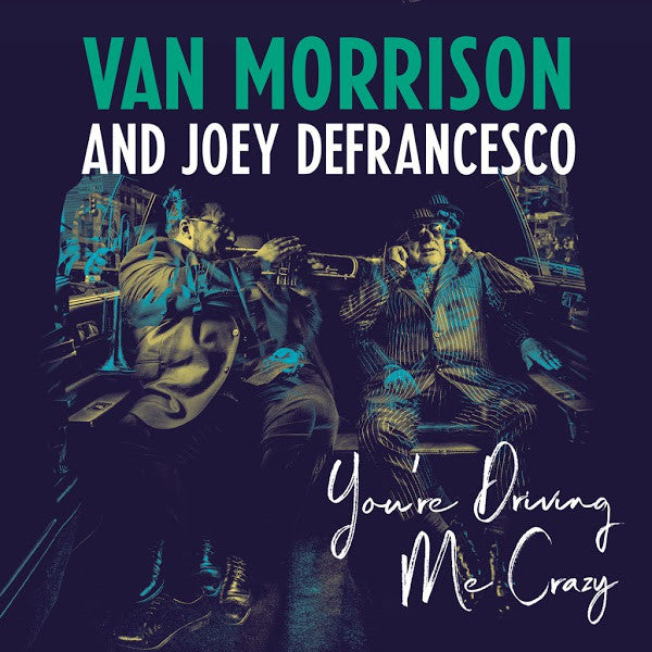 Van Morrison And Joey DeFrancesco ‎– You're Driving Me Crazy CD