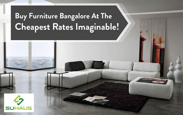 Buy Furniture Bangalore At The Cheapest Rates