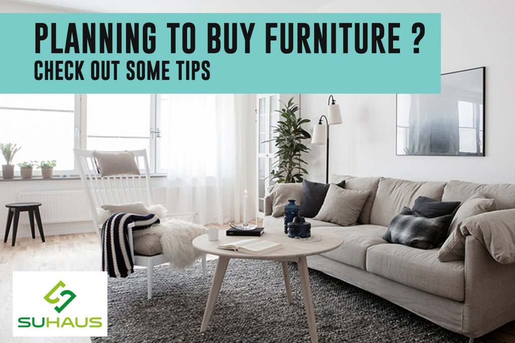 Planning To Buy Furniture? Here Are Some Tips For You!