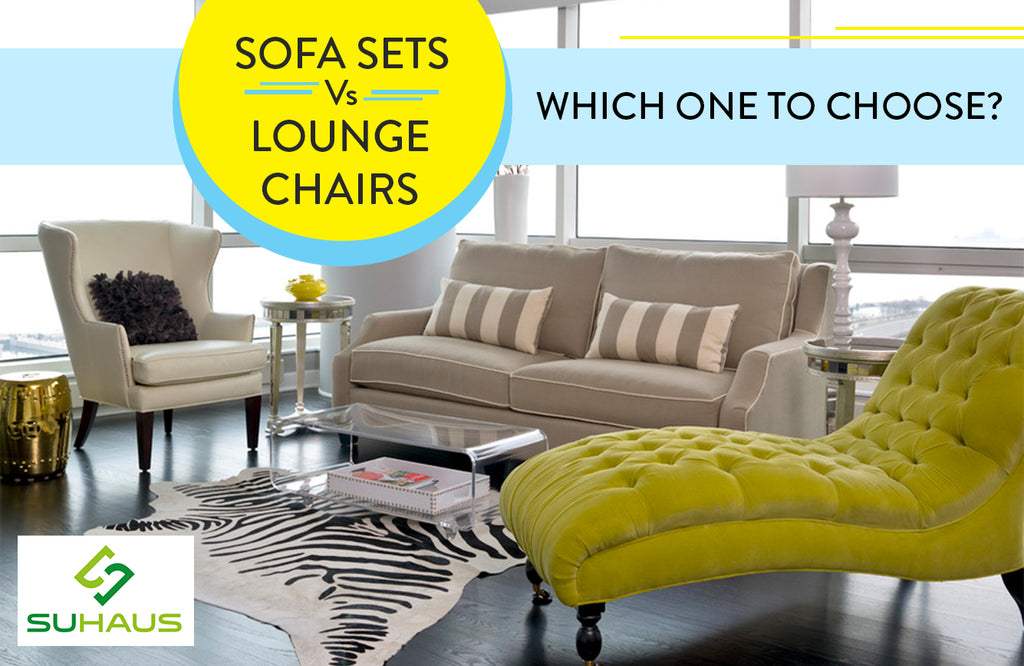 Sofa Sets vs. Lounge Chairs – Which seating option to choose?