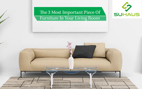 The 3 Most Important Piece Of Furniture In Your Living Room