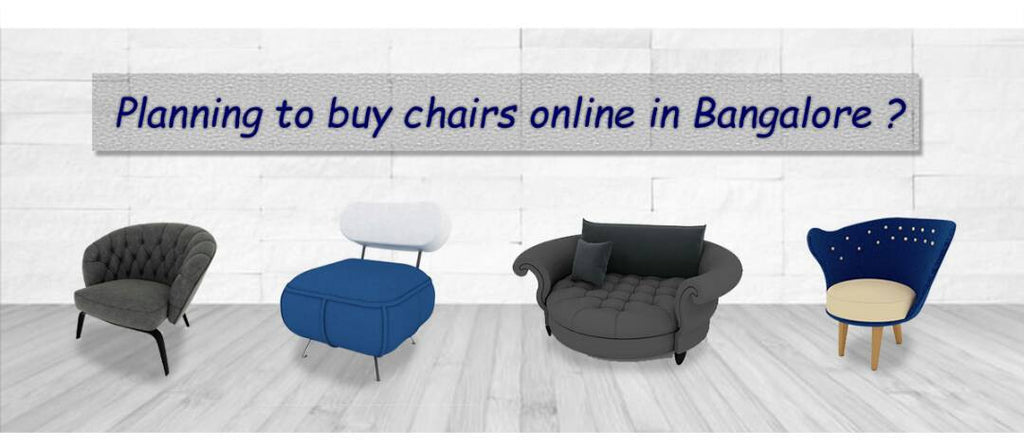Are you planning to buy chairs online in Bangalore to furnish your home?