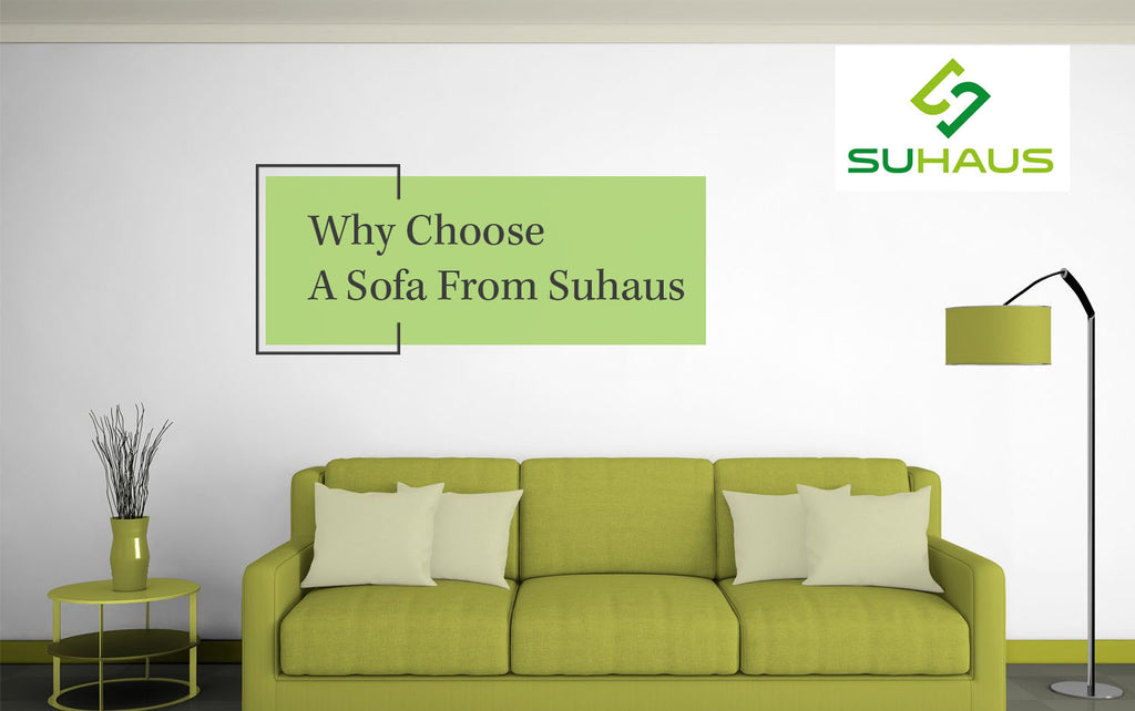 Why Choose A Sofa From Suhaus