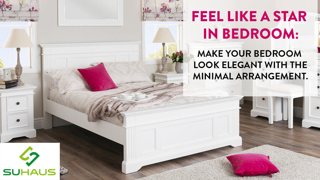Feel Like A Star In Bedroom: Make Your Bedroom Look Elegant With The Minimal Arrangement