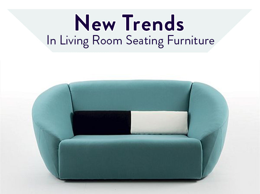 New Trends in Living Room Seating Furniture
