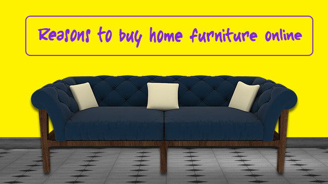 3 reasons to buy home furniture online in Bangalore