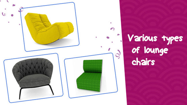 What are the various types of lounge chairs you can buy online? – Suhaus