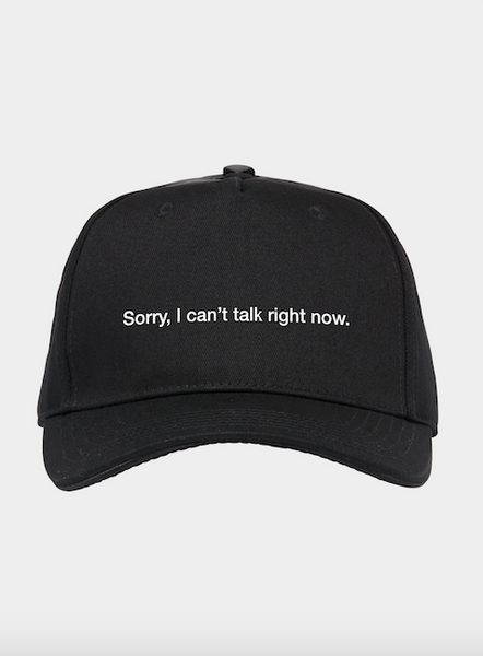 Baseball Cap 'Sorry, I can't talk right now'