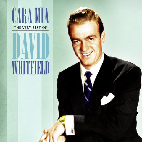 Cara Mia - The Very Best Of David Whitfield