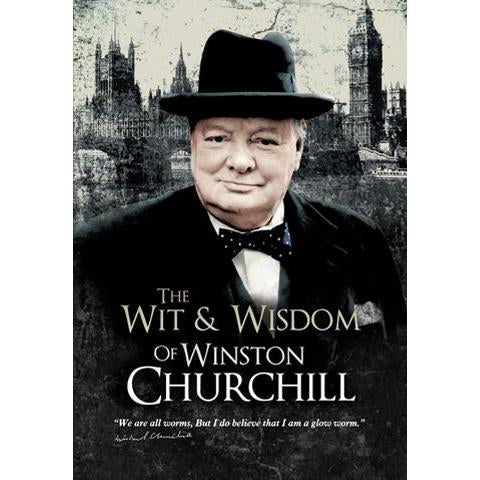 The Wit & Wisdom of Winston Churchill