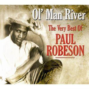 Ol' Man River - The Very Best of Paul Robeson