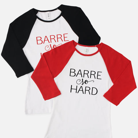 Barre So Hard Raglan