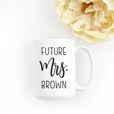 Custom Future Mrs Mug