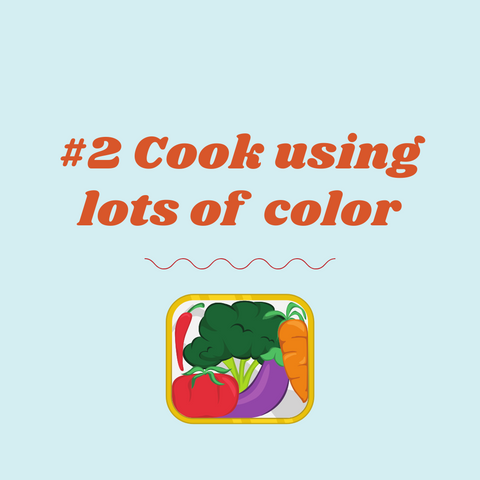 cooking tip from mothers, always cooking using ingredients with a lot of bright colors like vegetables that are good for you