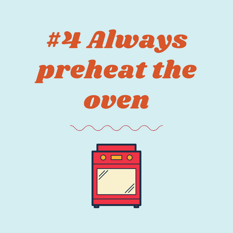 cooking tip from mothers, preheat the oven unless the recipe says otherwise