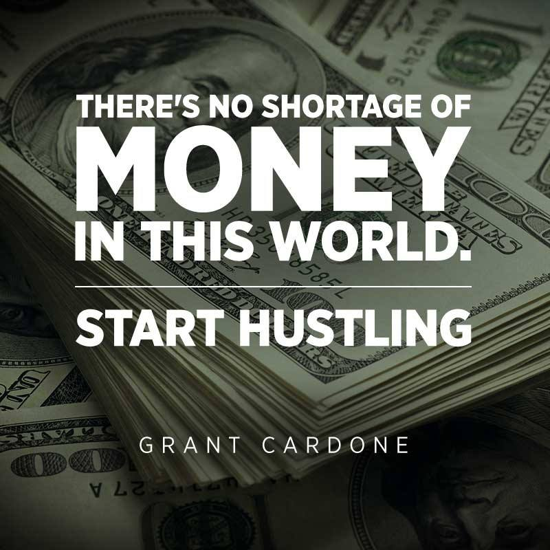 Quotes About Money: Grant Cardone Quotes