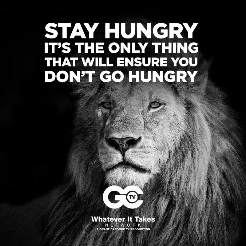 Stay Hungry Motivation
