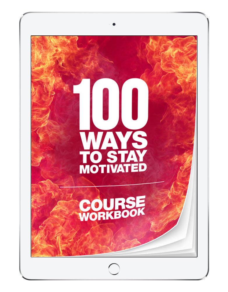 100 Ways to Stay Motivated Workbook | eBook
