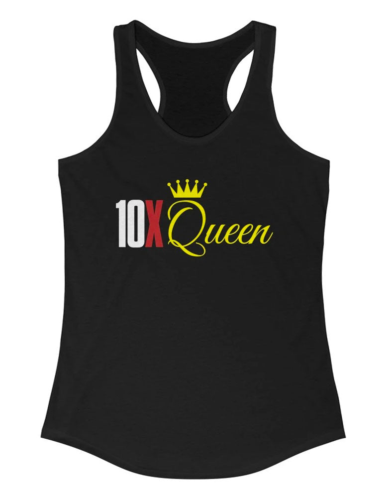 10X Queen - Women's The Ideal Racerback Tank