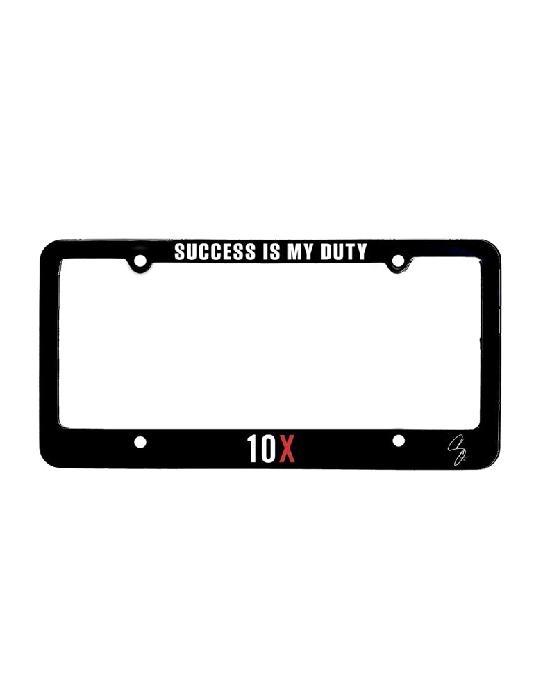 10X License Plate Frame - Success Is My Duty
