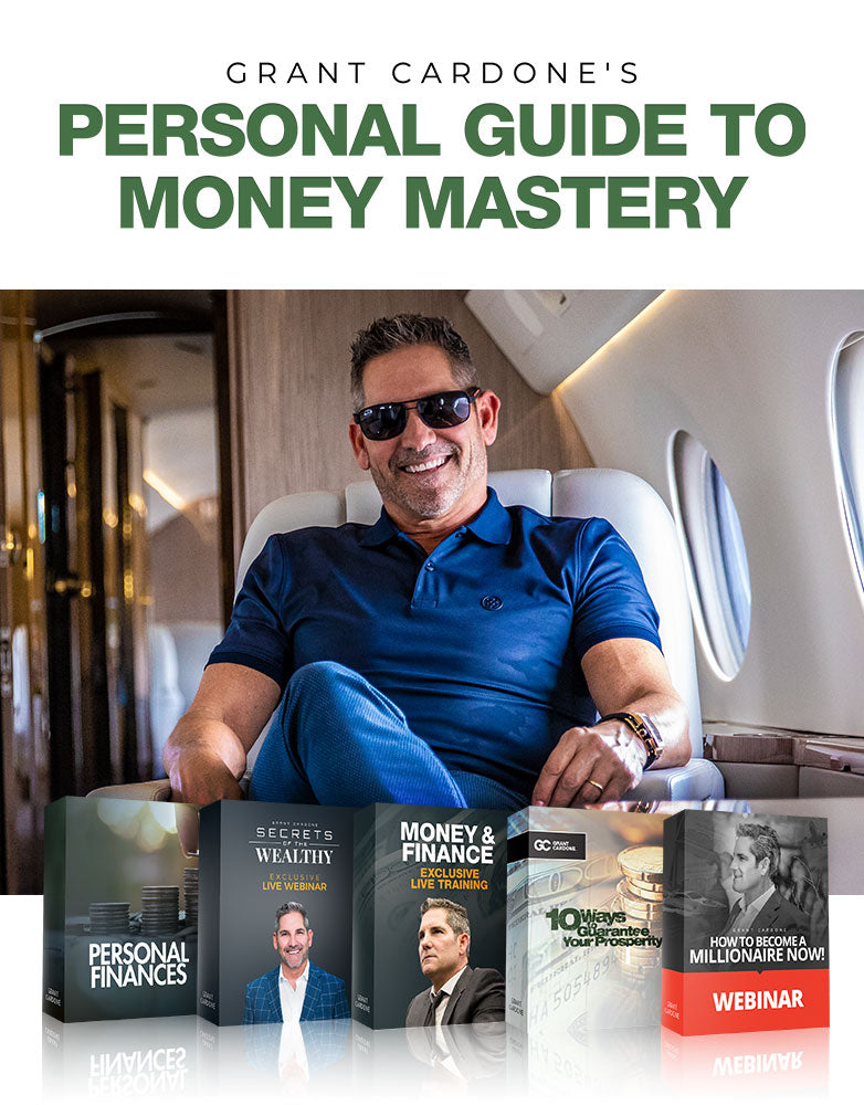 Grant Cardone's Personal Guide to Money Mastery
