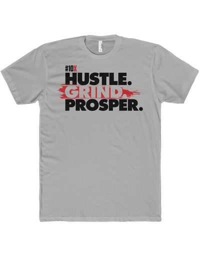 Hustle. Grind. Prosper. - 10X - Premium Fitted Short-Sleeve T-Shirt