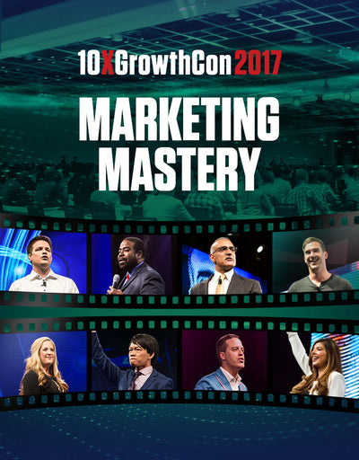 10X Growth Con 2017 Keynote Video Series + Exclusive Transcript