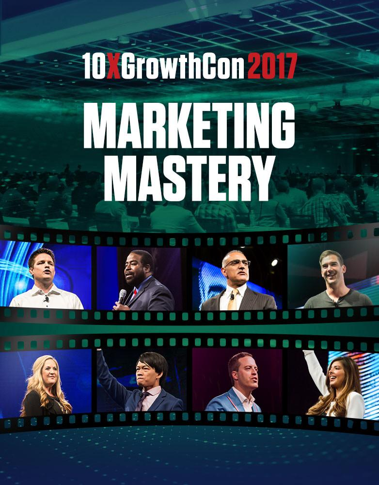 Marketing Mastery - 10X Growth Conference 2017