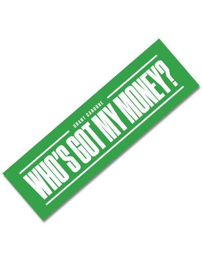 Who's Got My Money Motivational Sticker