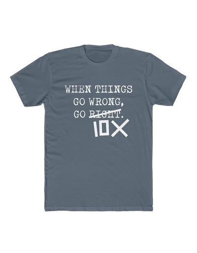 When Things Go Wrong, Go 10X - Fitted T-Shirt