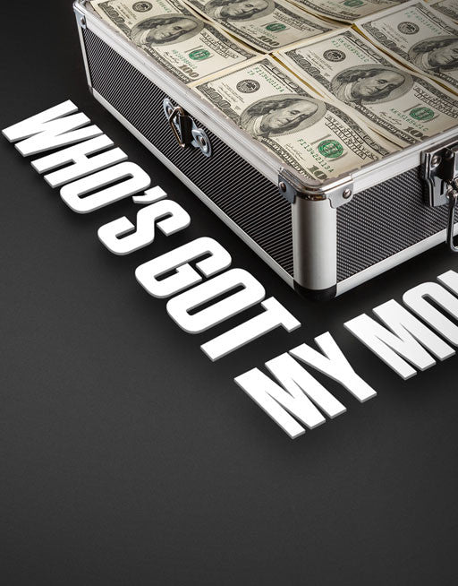 Who's Got My Money Desktop Wallpaper