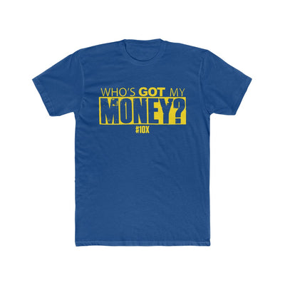 Who's Got My Money - 10X - Premium Fitted Short-Sleeve T-shirt