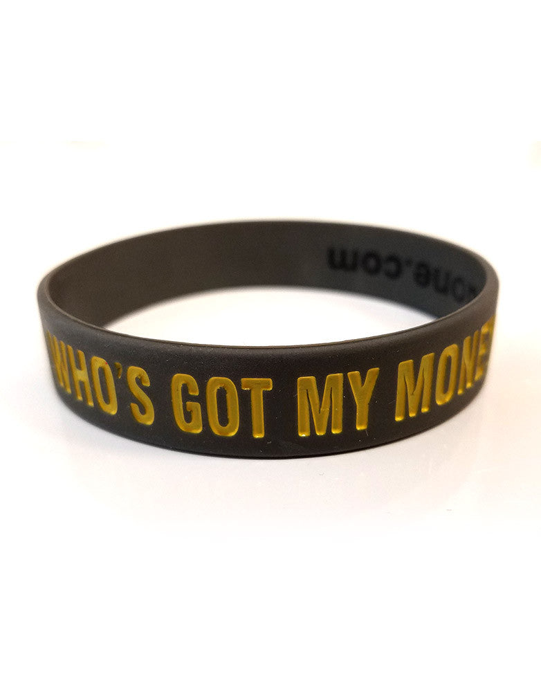 Who's Got My Money Wristband