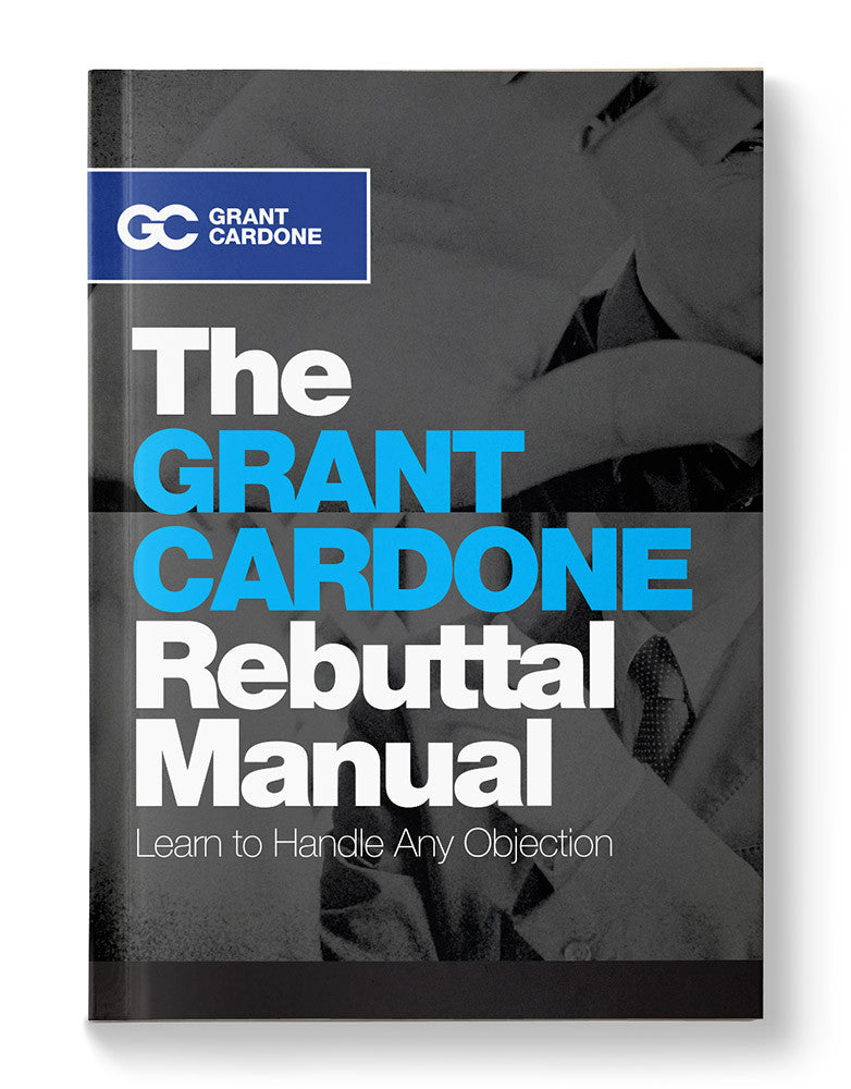 The Grant Cardone Rebuttal Manual eBook
