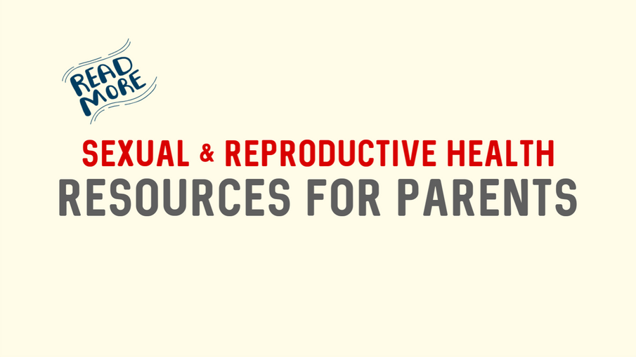 Sexual & Reproductive Health Resources for Parents
