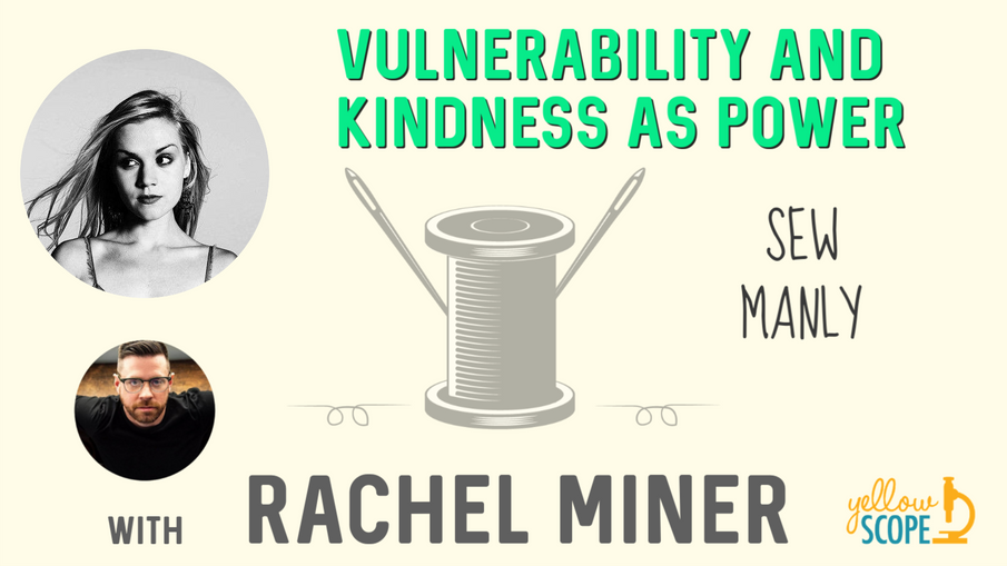 Vulnerability and Kindness as Power with Rachel Miner