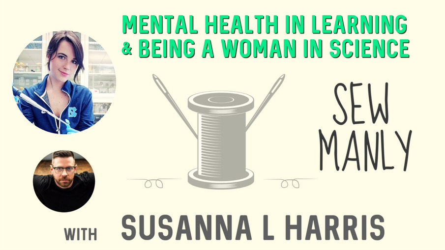 Mental health in learning & being a woman in science with Susanna Harris