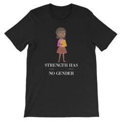 Strength Has No Gender Shirt