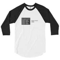 Because they're someone 3/4 sleeve raglan shirt