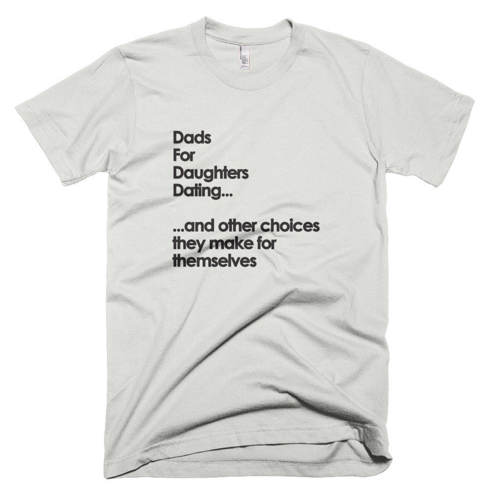 Dads for daughter dating and other things they choose t-shirt