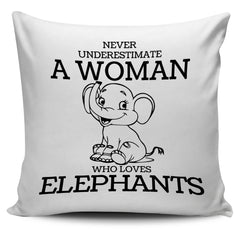 Never Underestimate A Woman Who Loves Elephants Pillow Covers