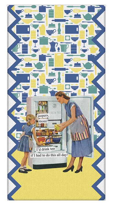 Tea Towel Jeepers, Mom! I'd Drink Too If I Had To Do This All Day!