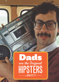 Dad's Are The Original Hipsters