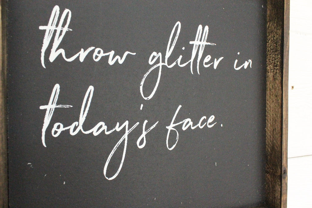 Throw Glitter In Today's Face