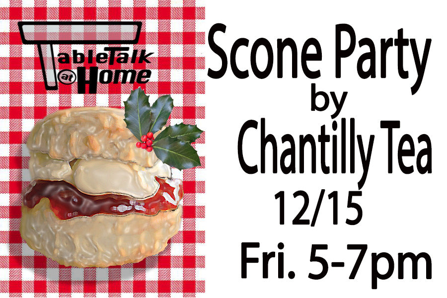 Chantilly tea SCONE PARTY at Table Talk