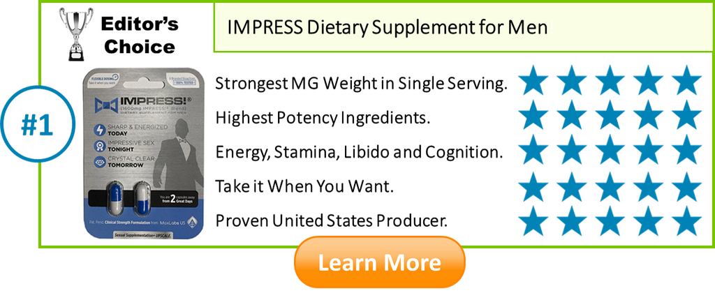 Our top pick for best supplement for men is IMPRESS1600 with link to learn more