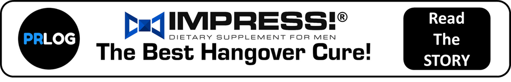 PRLOG Press Release announcing IMPRESS! is the best Hangover Cure.