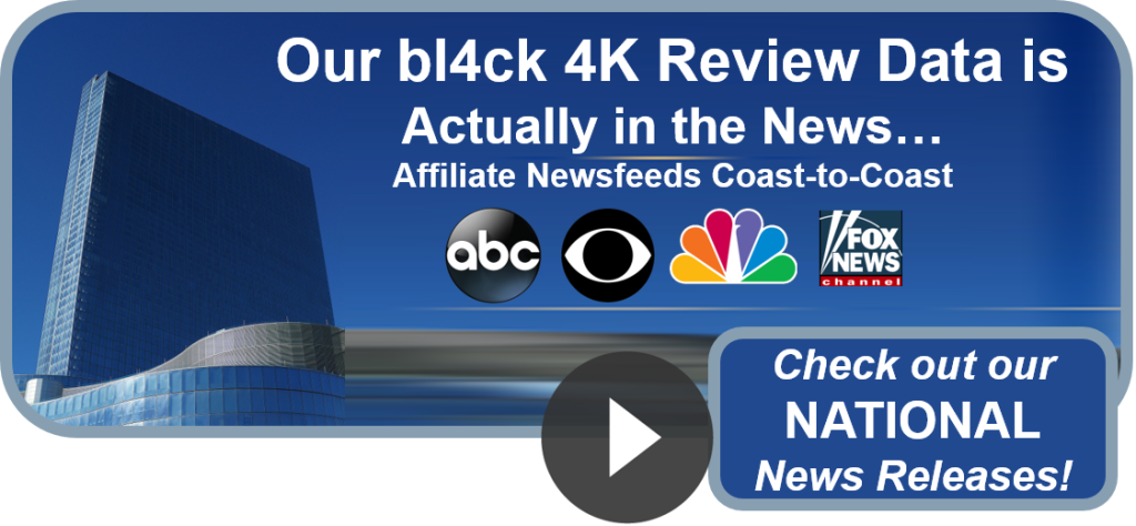 bl4ck 4k REVIEWS INFO INCLUDED IN NATIONAL NEWS RELEASE COAST TO COAST